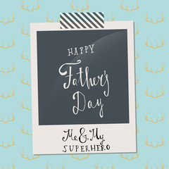 Happy Father's Day greeting. Hand drawn lettering, typography