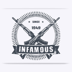 infamous since 1949, vintage grunge emblem, sign, t-shirt design, print with crossed guns