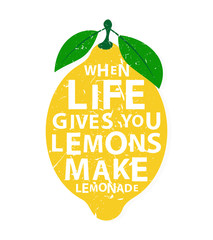 When life gives you lemons, make lemonade - motivational  quote