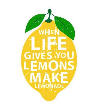 When life gives you lemons, make lemonade - motivational  quote