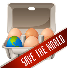Save the world sign with eggs in box