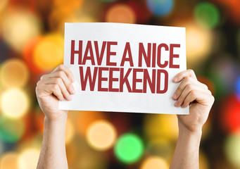 Have a Nice Weekend placard with bokeh background