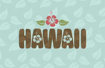 Vector Hawaii word with hibiscus flowers and leaves