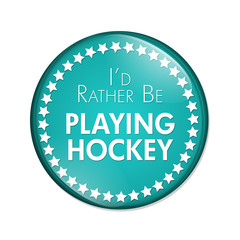 I'd Rather Be Playing Hockey Button