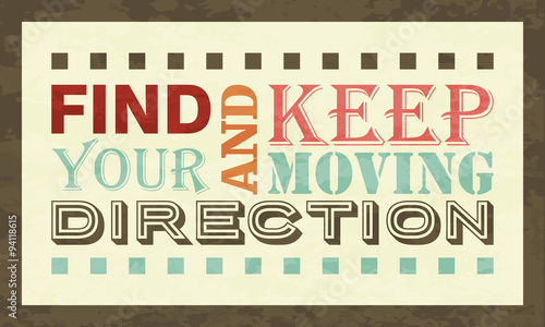 find your direction and keep moving inspiration poster lettering
