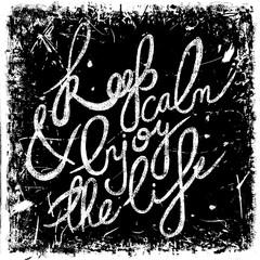 "Vintage chalk hand drawn lettering quote ""Keep calm & enjoy the life"" on grunge background. Retro vector illustration. Design, retro card, print, t-shirt, postcard"