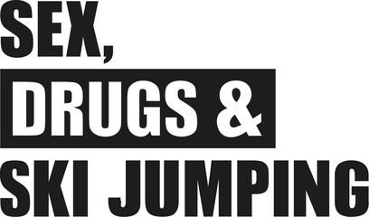 Sex drugs & ski jumping