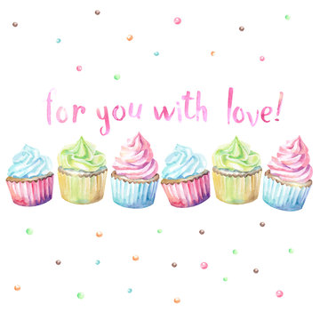 Sweet delicious watercolor cupcakes with typography. Wish card. For you with love.