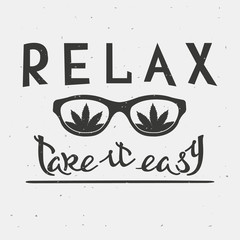 RELAX. TAKE IT EASY. Reggae music concept. Hand drawn typography poster. Vintage vector illustration. This illustration can be used for printing on T-shirts, cards, banners, ads, covers.
