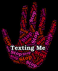 Stop Texting Me Indicates Short Message Service And Sms