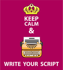 Keep Calm and Write Your Script vector