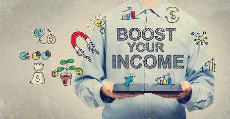 Boost Your Income concept with man holding tablet