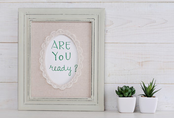 Changes poster Are you ready? Scandinavian or  shabby chic style. Home interior decoration.