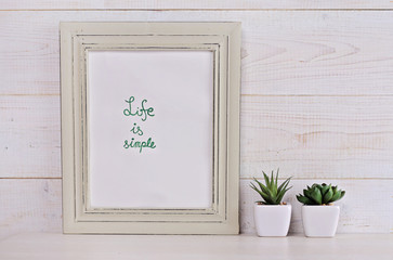 Motivation quotation Life is simple. Living, Inspiration Quotes. Scandinavian or shabby chic style. Hipster Home interior decoration.
