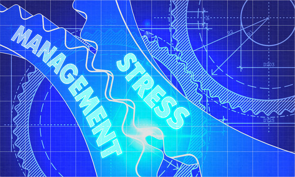 Stress Management on the Cogwheels. Blueprint Style.