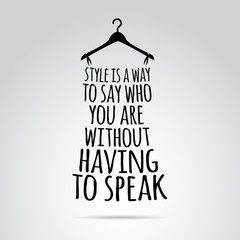 Inspirational quotation about style and fashion. Vector art.