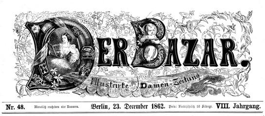 Berlin women fashion magazine Der Bazaar, 85.000 copies on 1862