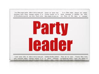 Political concept: newspaper headline Party Leader