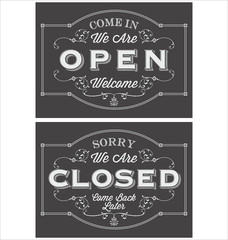 Open closed set of vintage symbol lettering come in we are open, sorry we are closed, stylized drawing with chalk on blackboard