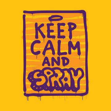Keep calm and spray