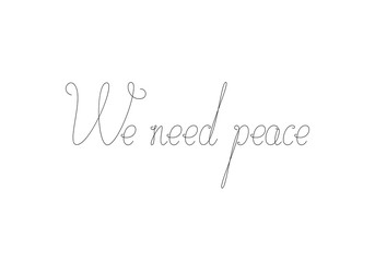 We need peace lettering