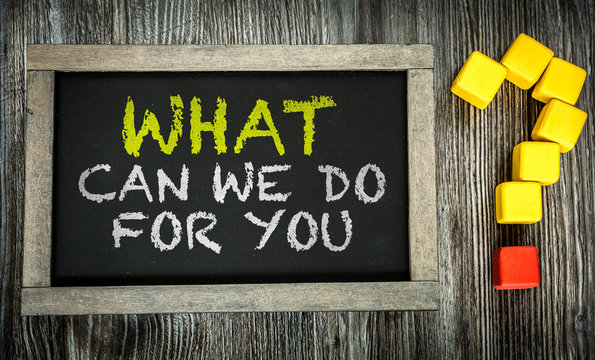 What Can We Do For You? written on chalkboard