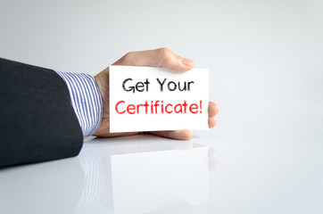 Get your certificate text concept