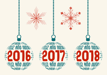 Spanish Happy New Year graphic design elements for years 2016, 2017, 2018. Isolated Christmas balls with Spain text Feliz Año Nuevo and years with two grunge snowflakes.