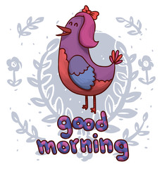 """Vector cartoon image of a violet-red birds with blue wings, pink crest and red bow on his head on a background of light gray leaves and flowers with the words """"Good morning"""" on a white background."""