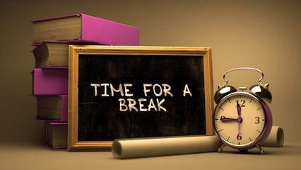Time for a Break on Chalkboard.