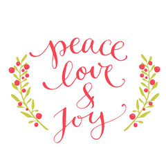 Peace, love and joy text. Christmas card with custom handwritten type, vector point pen calligraphy. Red phrase with winter berries wreath