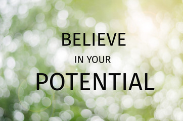 Inspirational quote : Believe in your potential