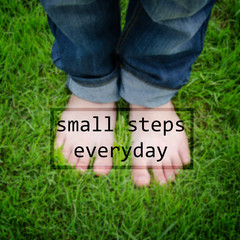 Inspirational quote -small steps everyday on blurred background