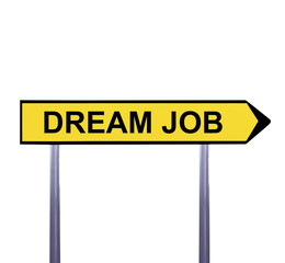 Conceptual arrow sign isolated on white - DREAM JOB