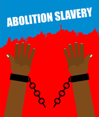 Abolition of slavery. Arm slave with broken shackles. Broken cha