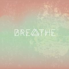 Breathe motivational hipster poster