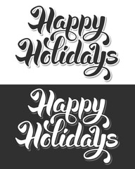 Happy Holidays hand drawn calligraphic lettering. Black or white variations.