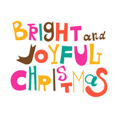 Bright and Joyful Christmas. Greetings, lettering