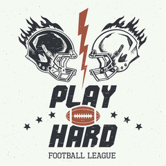Play hard. American football or rugby motivation illustration with helms in vintage style
