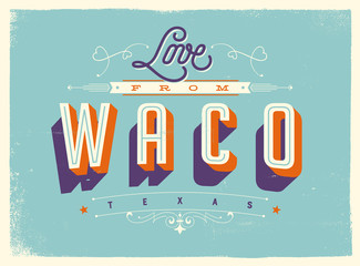 Vintage style Touristic Greeting Card with texture effects - Love from Waco, Texas - Vector EPS10.