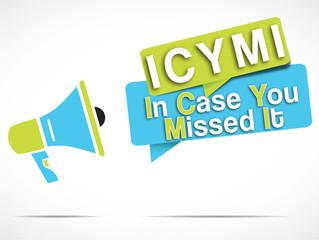 megaphone : ICYMI