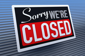 Sorry We Are Closed Sign - Closed retail store 3d illustration