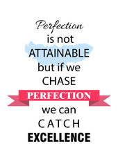 Inspirational Quote about Perfection.