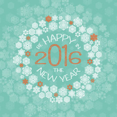 New Year greeting card with text be happy in the new year 2016 and snowflakes. White and terracotta snowflakes on turquoise background. Vector illustration