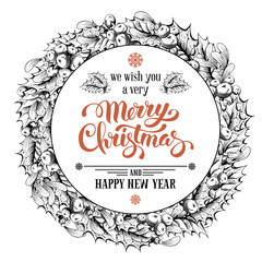 Vintage Christmas wreath with holly berry and mistletoe isolated on white background. Calligraphic lettering Merry Christmas. Hand drawn in engraved monochrome style. Vector illustration.