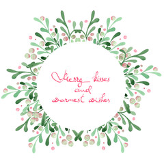 """Christmas wreath (frame) of a mistletoe painted in watercolor on a white background with inscription """"Merry kisses and warmest wishes"""""""