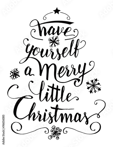 Christmas Calligraphy.Have Yourself A Merry Little Christmas Calligraphy