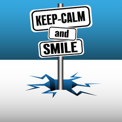 Abstract colorful background with three plates with the text keep calm and smile coming out from an ice crack