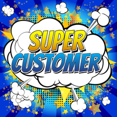 Super customer - Comic book style word on comic book abstract background.