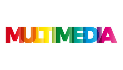 The word Multimedia. Vector banner with the text colored rainbow